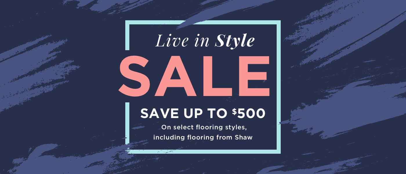 Live in style sale | Shans Carpets And Fine Flooring Inc