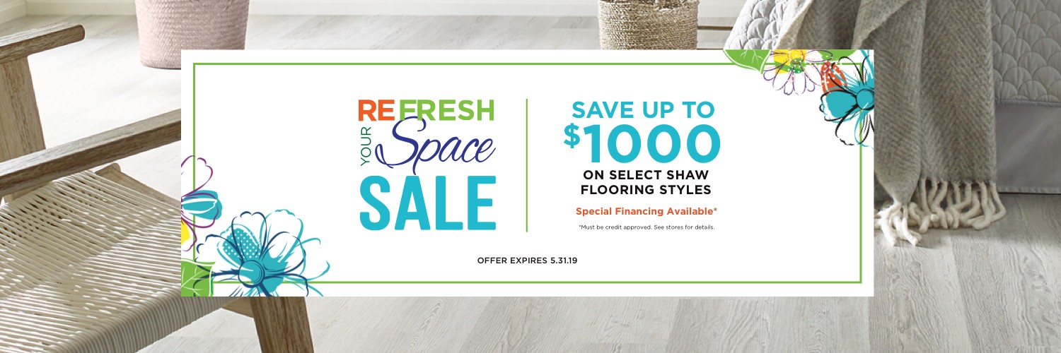 Refresh your space sale | Shans Carpets And Fine Flooring Inc