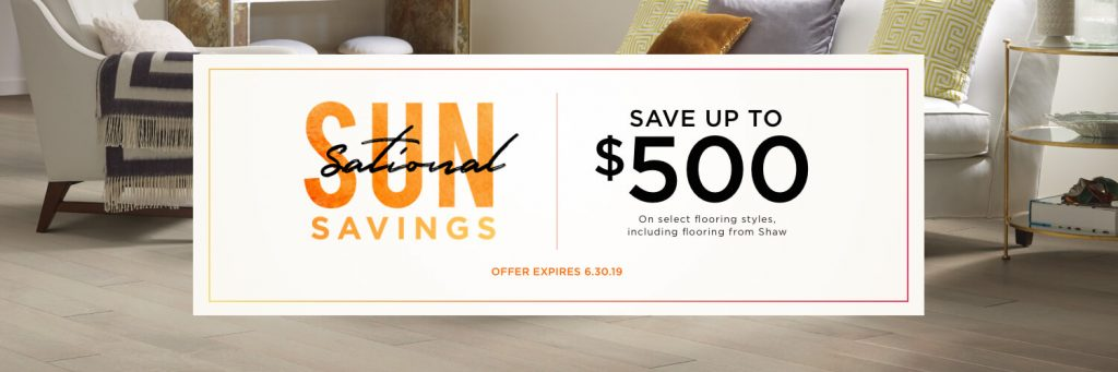 Sun sational savings sale | Shans Carpets And Fine Flooring Inc