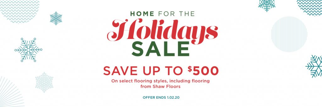 Home for the holidays sale | Shans Carpets And Fine Flooring Inc
